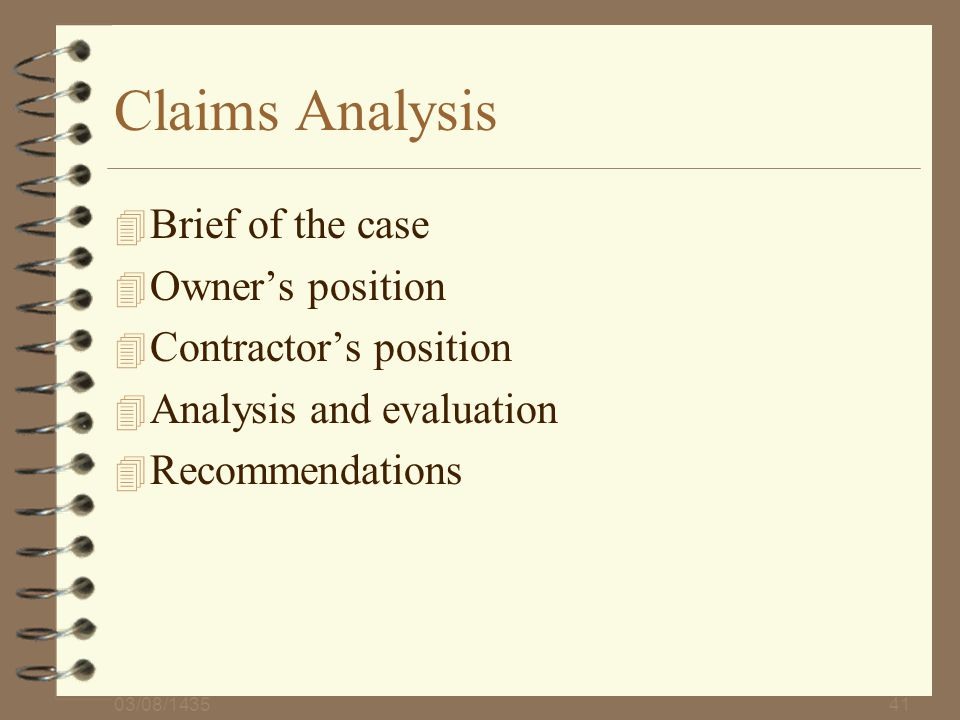 03/08/143541 Claims Analysis 4 Brief of the case 4 Owners position 4 Contractors position 4 Analysis and evaluation 4 Recommendations