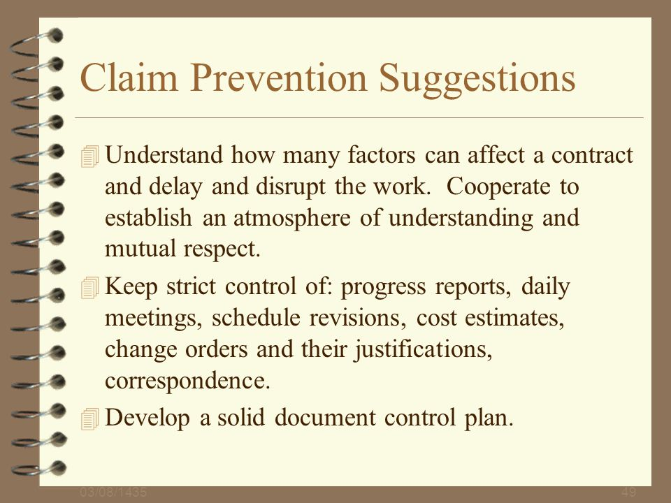 03/08/143549 Claim Prevention Suggestions 4 Understand how many factors can affect a contract and delay and disrupt the work. Cooperate to establish a