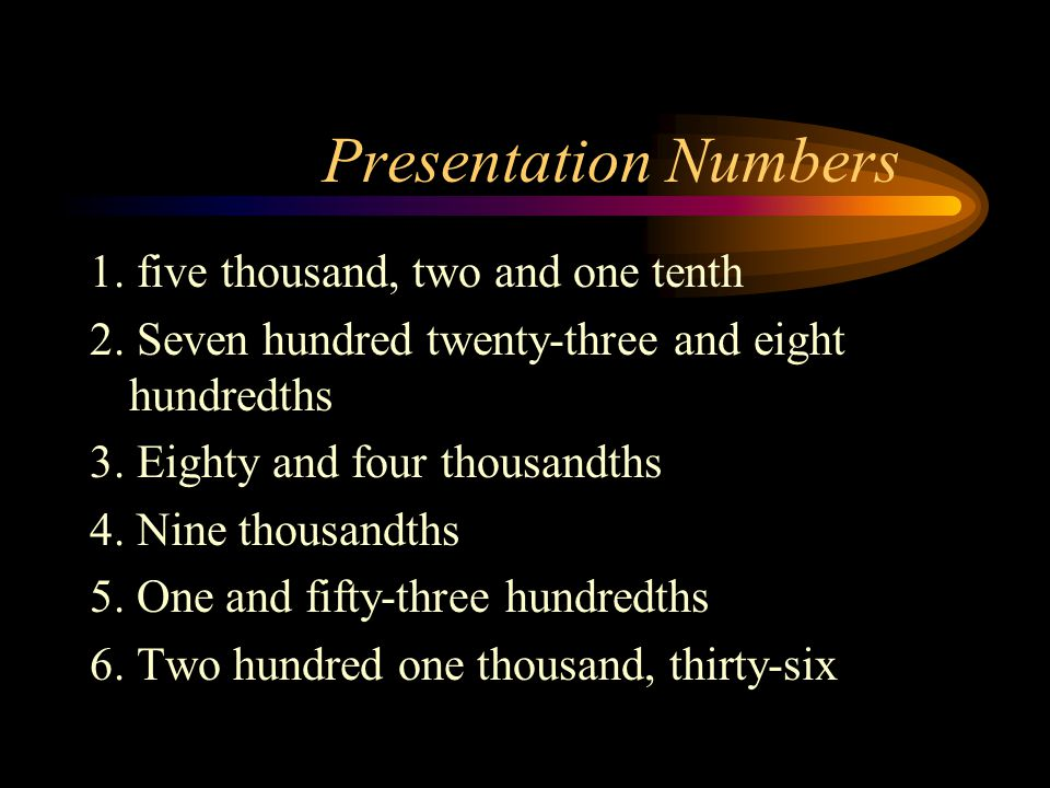Presentation Numbers 1.five thousand, two and one tenth 2.