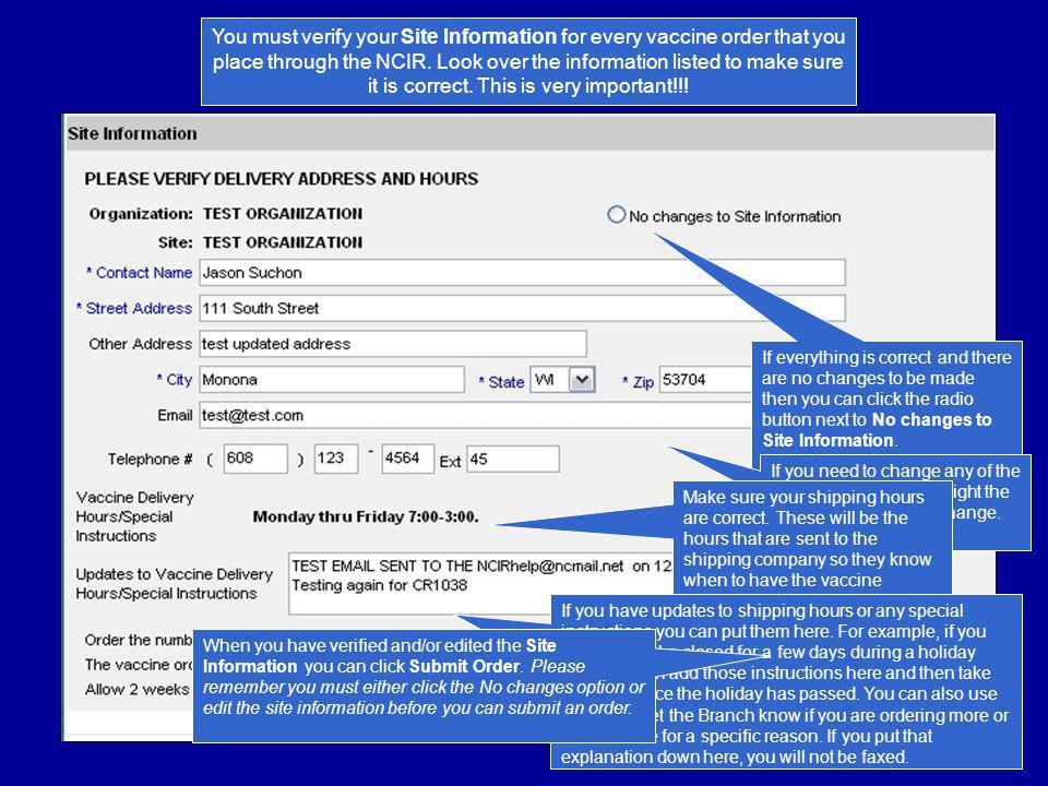 You must verify your Site Information for every vaccine order that you place through the NCIR.