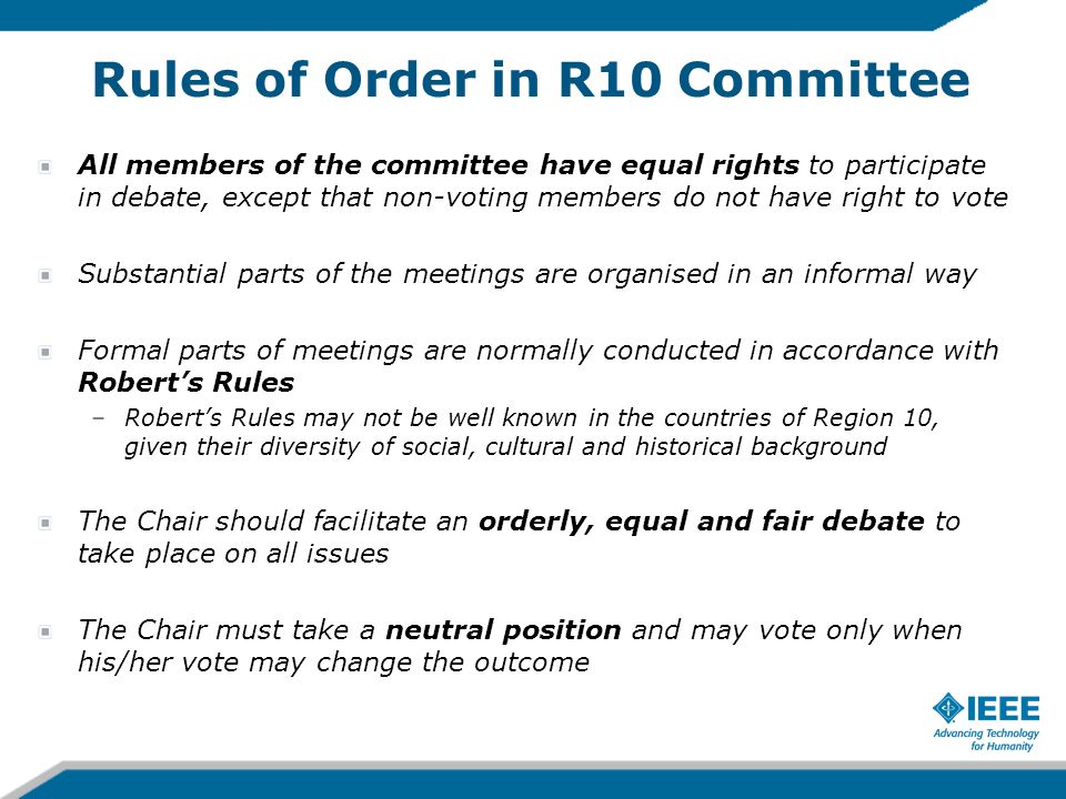 Rules of Order in R10 Committee All members of the committee have equal rights to participate in debate, except that non-voting members do not have ri
