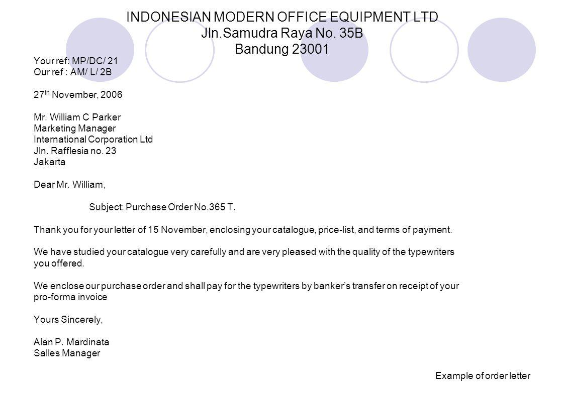 INDONESIAN MODERN OFFICE EQUIPMENT LTD Jln.Samudra Raya No. 35B Bandung 23001 Your ref: MP/DC/ 21 Our ref : AM/ L/ 2B 27 th November, 2006 Mr. William