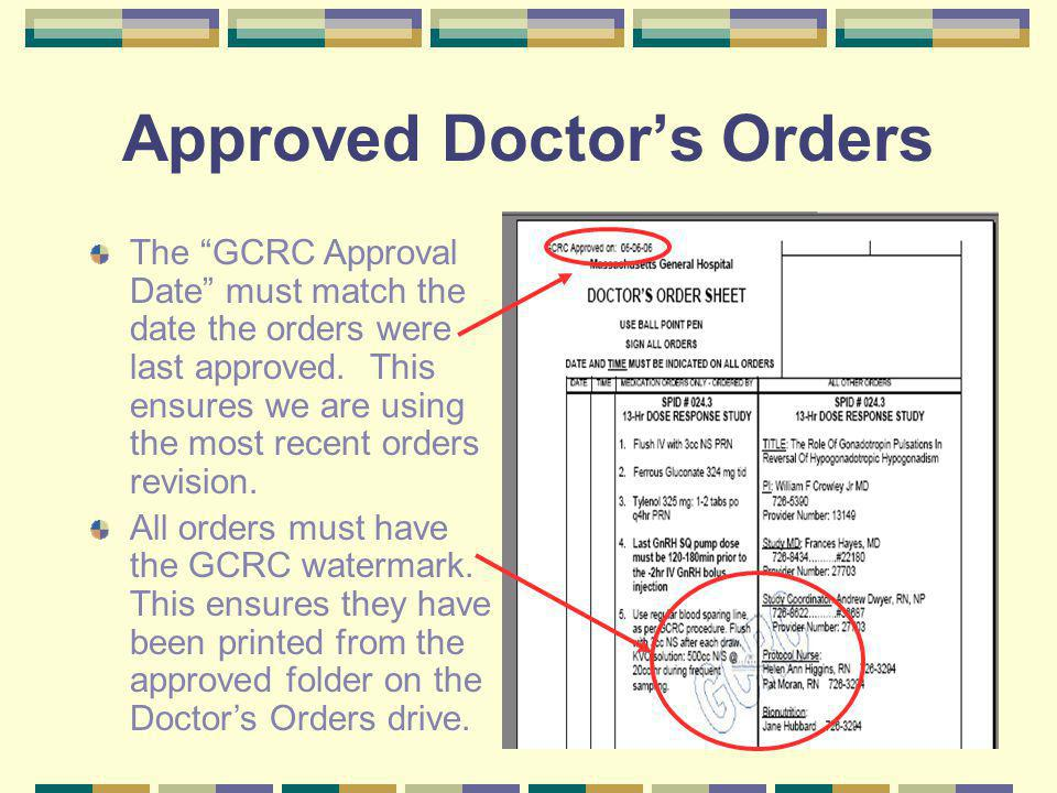 Approved Doctors Orders The GCRC Approval Date must match the date the orders were last approved.