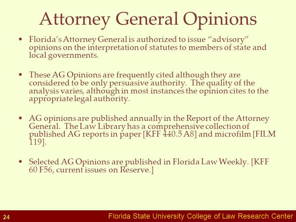 Florida State University College of Law Research Center Attorney General Opinions Floridas Attorney General is authorized to issue advisory opinions o
