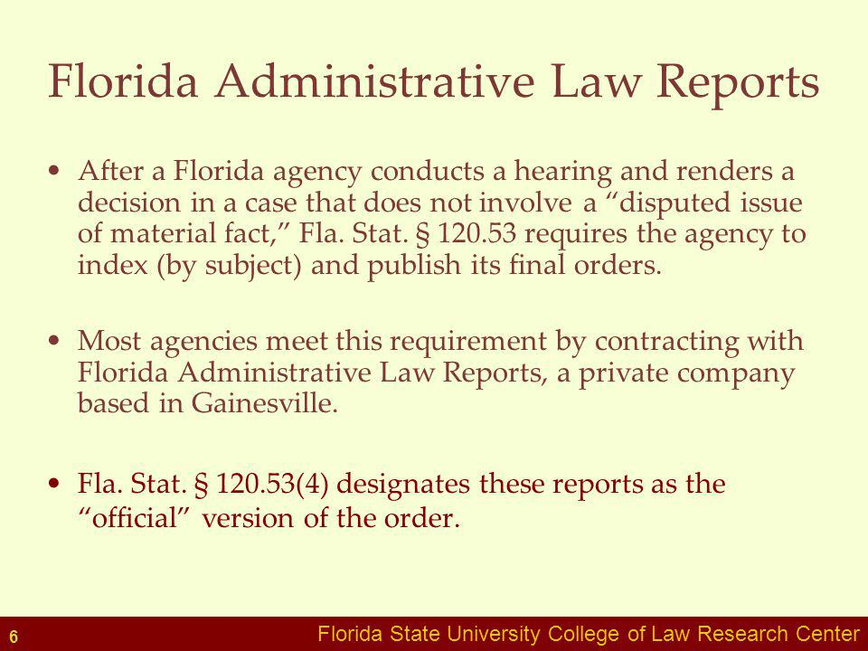 Florida Administrative Law Reports After a Florida agency conducts a hearing and renders a decision in a case that does not involve a disputed issue o