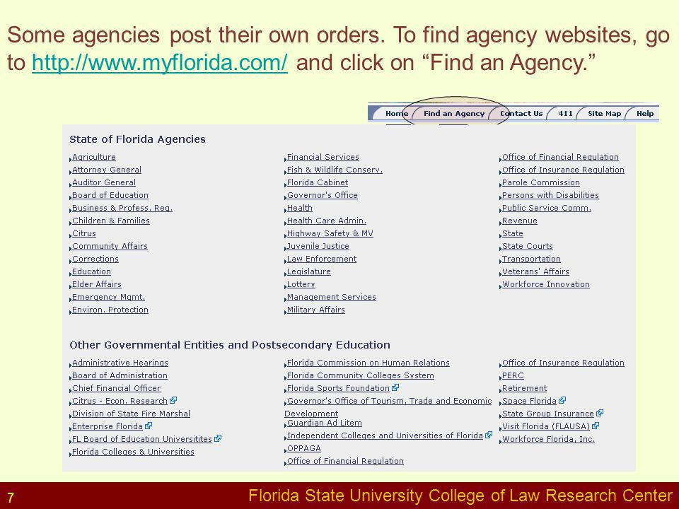 Some agencies post their own orders. To find agency websites, go to http://www.myflorida.com/ and click on Find an Agency.http://www.myflorida.com/ Fl