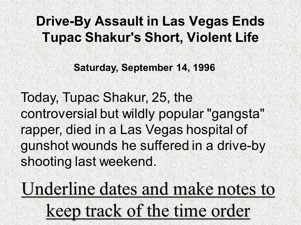 Timeline of Tupacs Death Authors Sequence of Events Signal words and Dates Actual Chronology Date Event 1.
