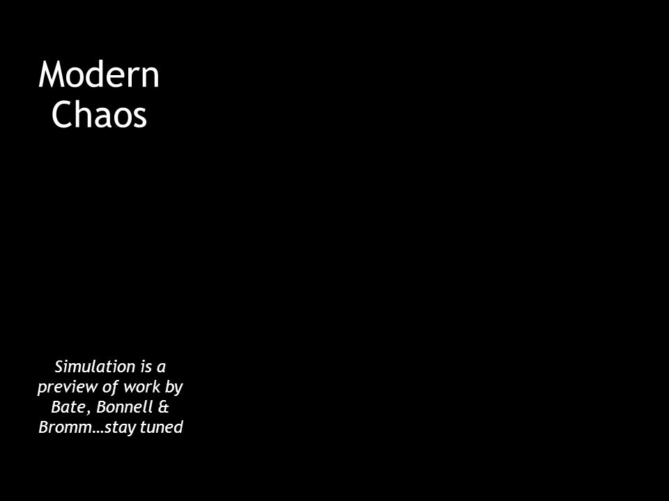 Modern Chaos Simulation is a preview of work by Bate, Bonnell & Bromm…stay tuned