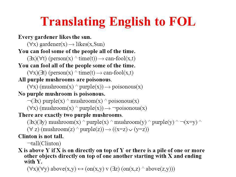 Translating English to FOL Every gardener likes the sun.