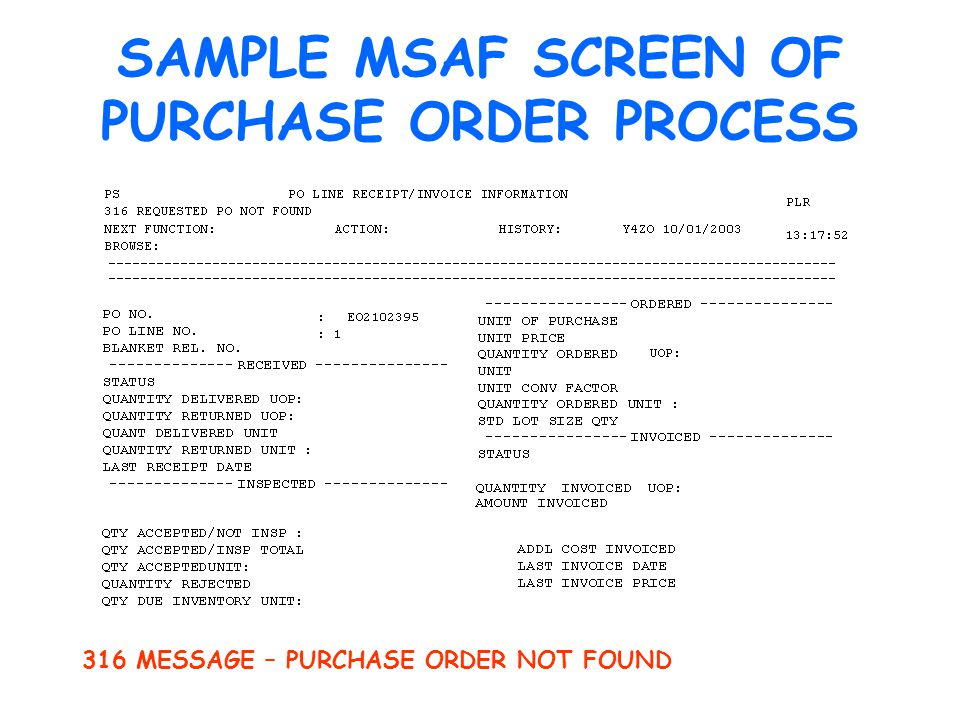 SAMPLE MSAF SCREEN OF PURCHASE ORDER PROCESS 316 MESSAGE – PURCHASE ORDER NOT FOUND