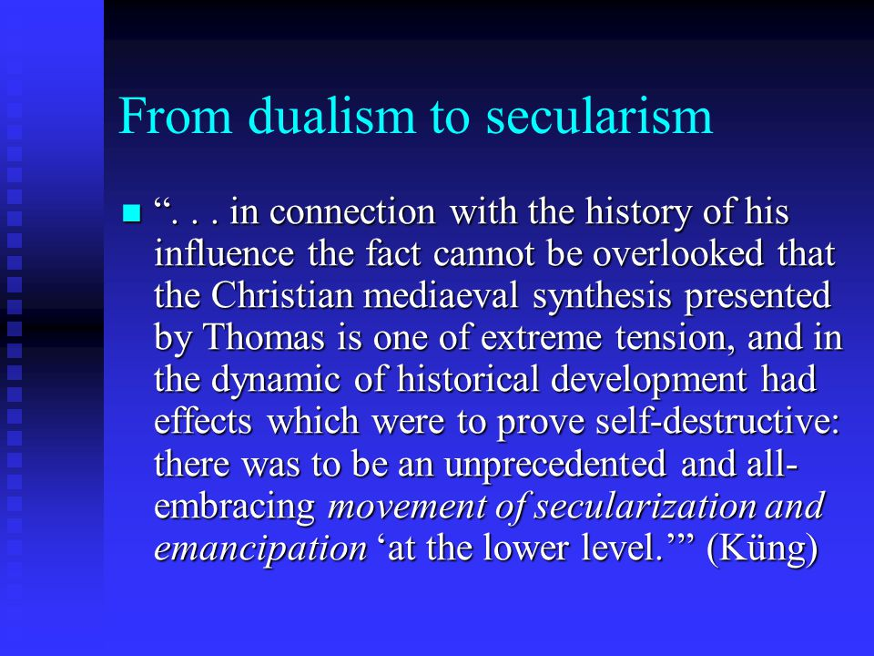 From dualism to secularism...