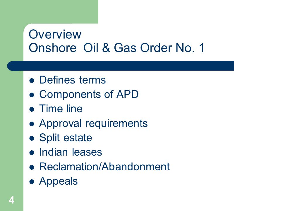4 Overview Onshore Oil & Gas Order No.