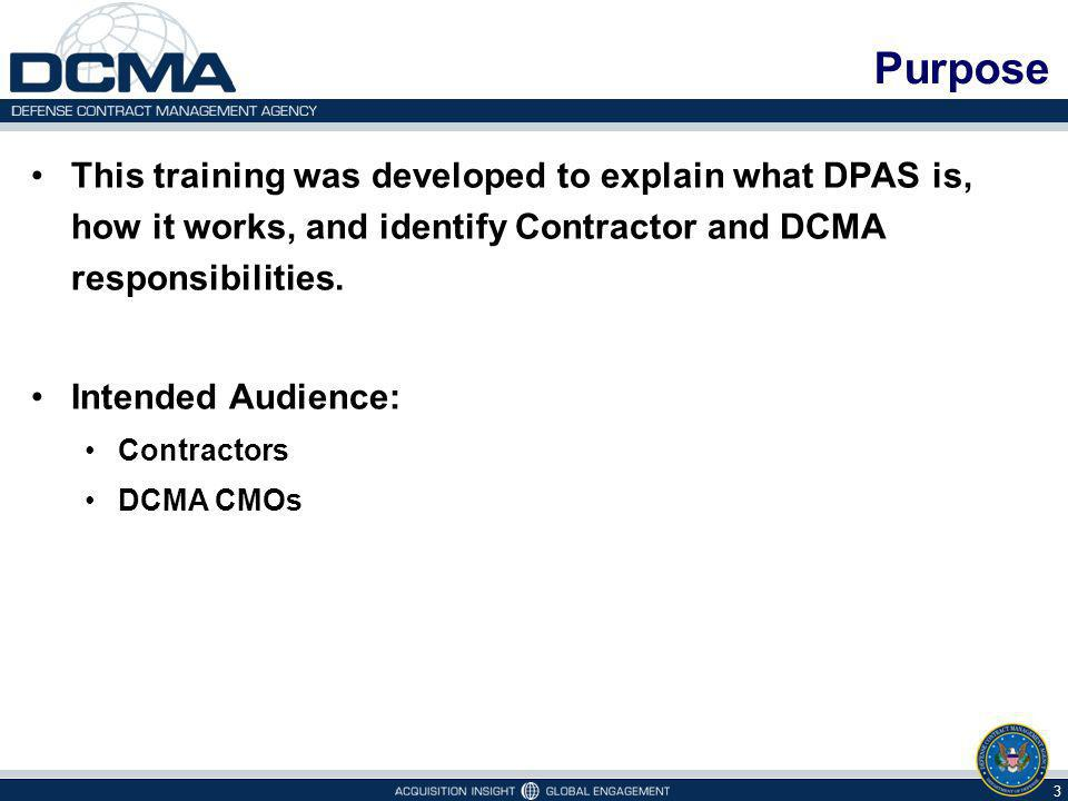 This training was developed to explain what DPAS is, how it works, and identify Contractor and DCMA responsibilities.