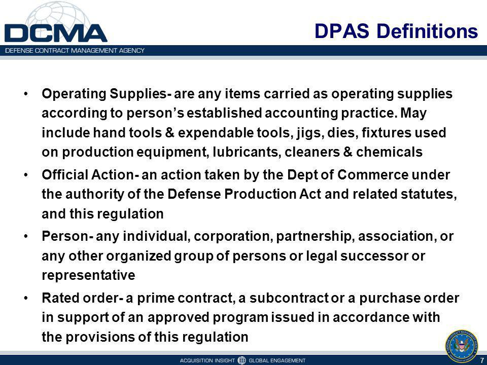 DPAS Definitions Operating Supplies- are any items carried as operating supplies according to persons established accounting practice.