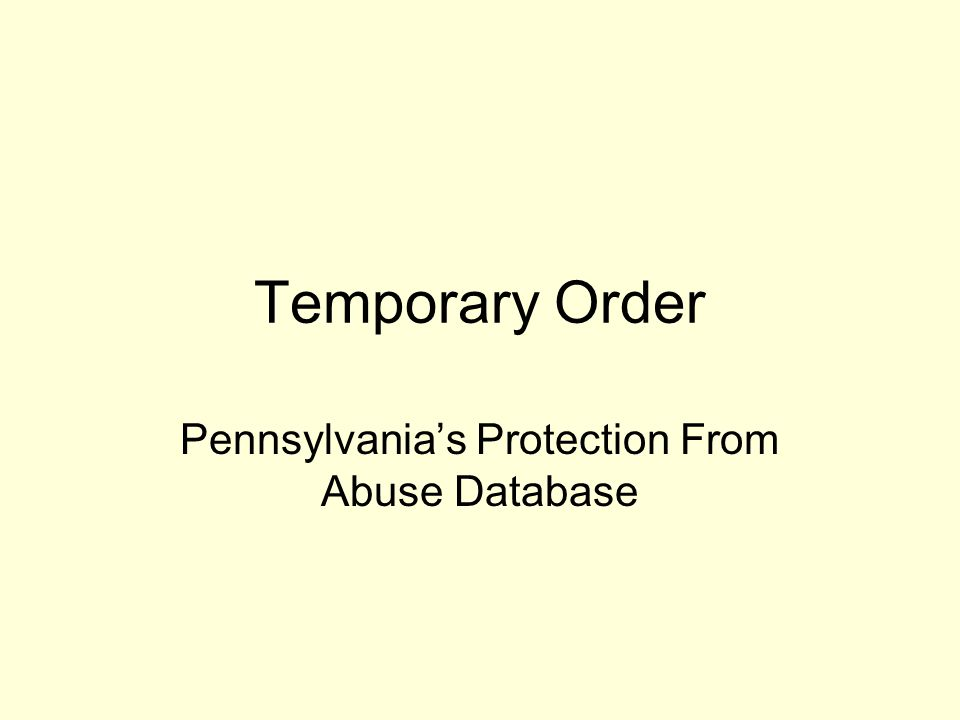 Temporary Order Pennsylvanias Protection From Abuse Database