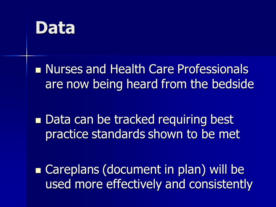 Data Nurses and Health Care Professionals are now being heard from the bedside Nurses and Health Care Professionals are now being heard from the bedsi