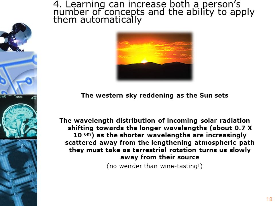 18 4. Learning can increase both a persons number of concepts and the ability to apply them automatically The western sky reddening as the Sun sets Th