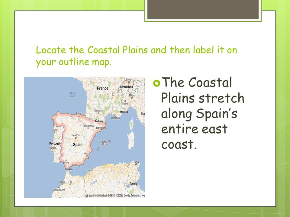 Locate the Coastal Plains and then label it on your outline map.