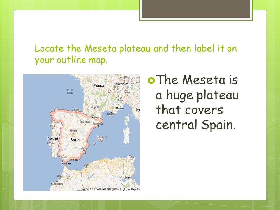 Locate the Meseta plateau and then label it on your outline map.