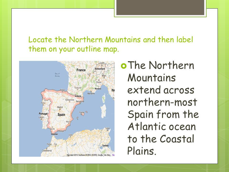 Locate the Northern Mountains and then label them on your outline map.