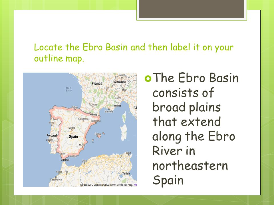 Locate the Ebro Basin and then label it on your outline map.