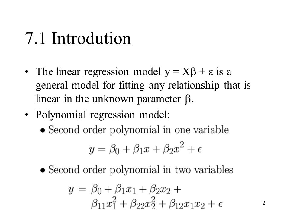 3 7.2 Polynomial Models in One Variable 7.2.1 Basic Principles A second-order model (quadratic model):