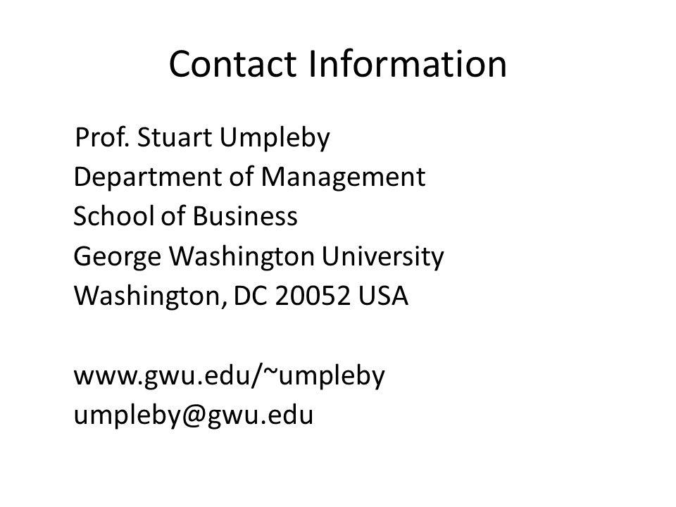 Contact Information Prof. Stuart Umpleby Department of Management School of Business George Washington University Washington, DC 20052 USA www.gwu.edu