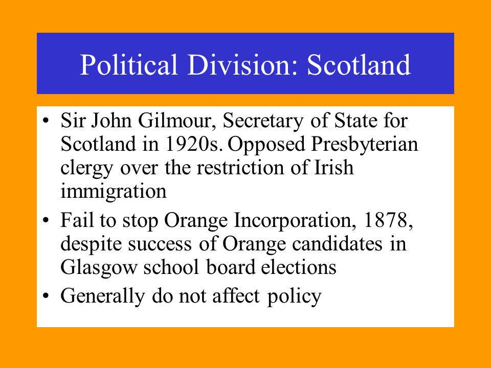Political Division: Scotland Sir John Gilmour, Secretary of State for Scotland in 1920s.