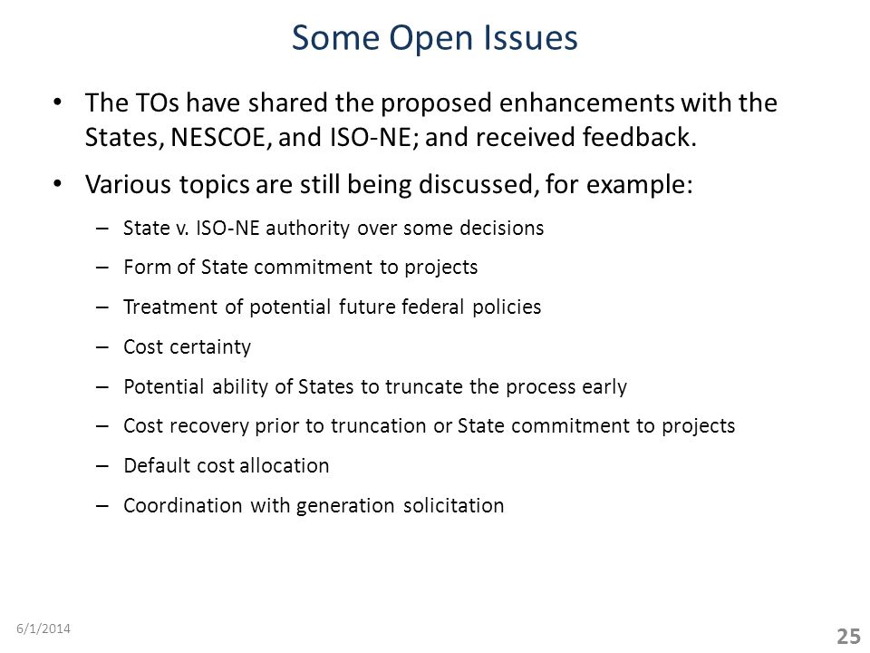 The TOs have shared the proposed enhancements with the States, NESCOE, and ISO-NE; and received feedback.