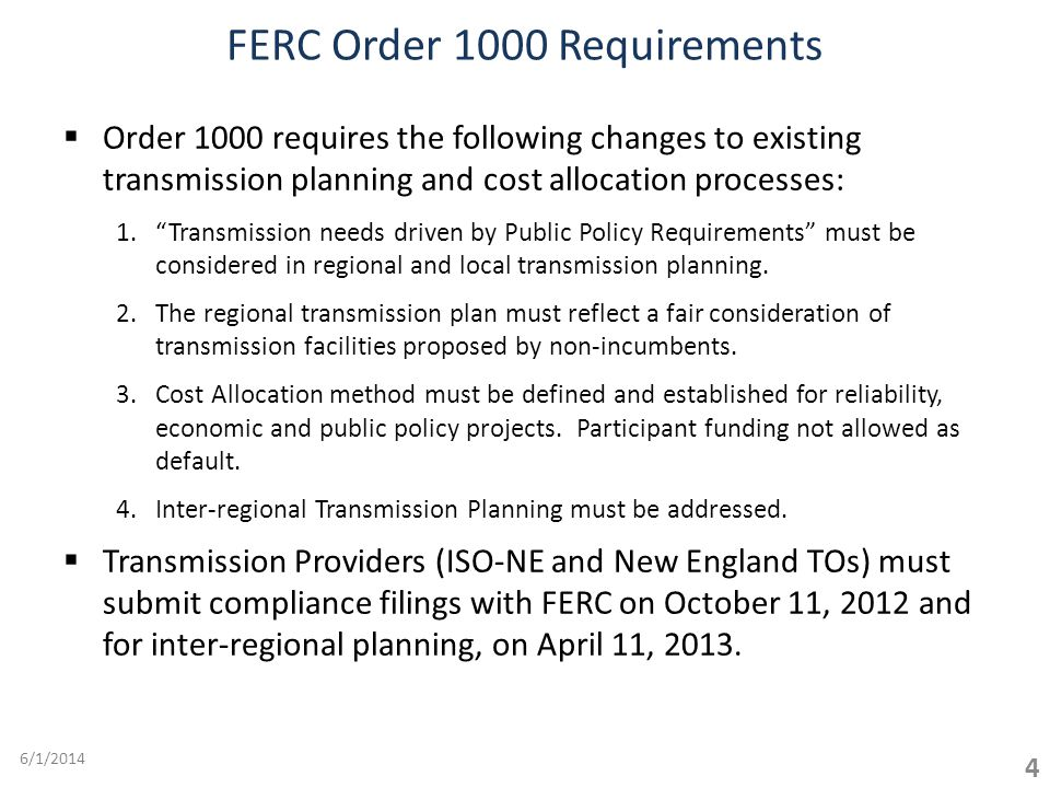 Order 1000 requires the following changes to existing transmission planning and cost allocation processes: 1.Transmission needs driven by Public Policy Requirements must be considered in regional and local transmission planning.