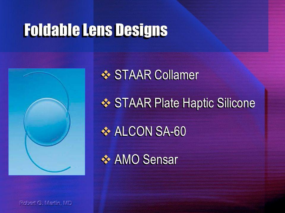 Foldable Lens Designs STAAR Collamer STAAR Plate Haptic Silicone ALCON SA-60 AMO Sensar STAAR Collamer STAAR Plate Haptic Silicone ALCON SA-60 AMO Sensar