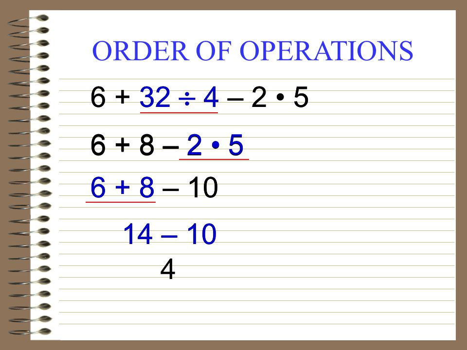 ORDER OF OPERATIONS – – – – – – – – 10