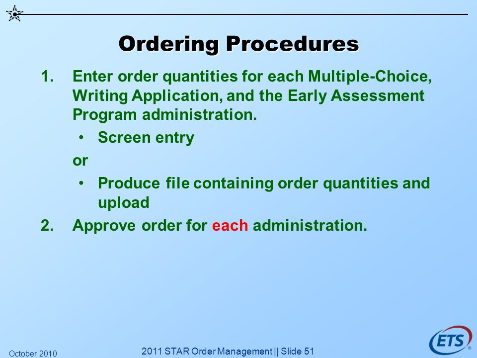 Ordering Procedures 1.Enter order quantities for each Multiple-Choice, Writing Application, and the Early Assessment Program administration.