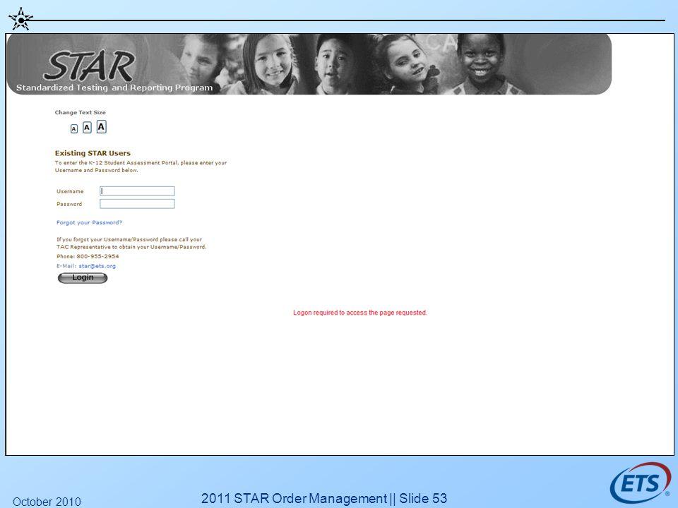 2011 STAR Order Management || Slide 53 October 2010