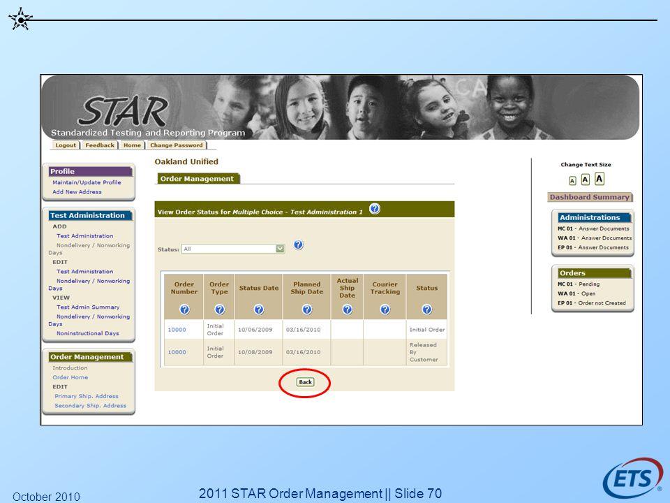 2011 STAR Order Management || Slide 70 October 2010