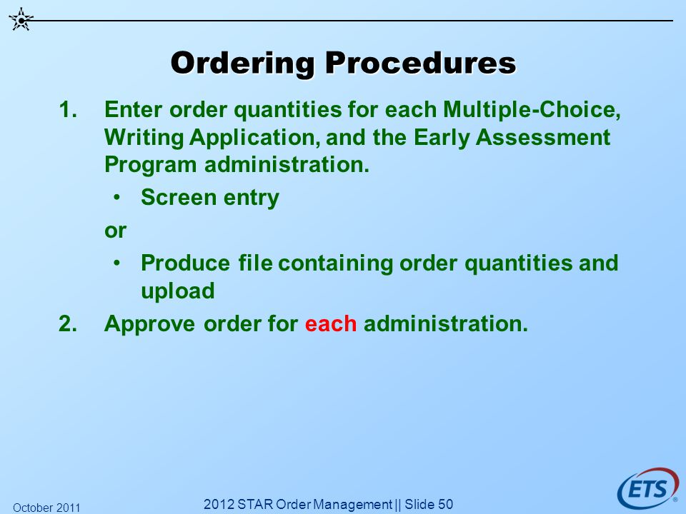 Ordering Procedures 1.Enter order quantities for each Multiple-Choice, Writing Application, and the Early Assessment Program administration. Screen en
