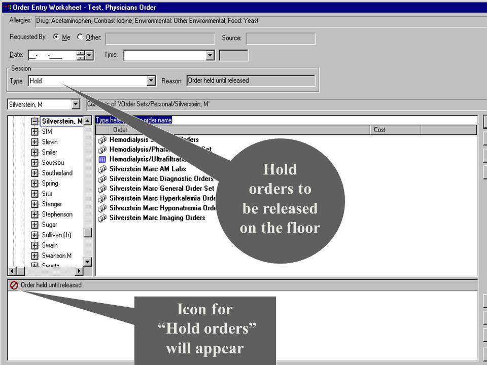 Hold orders to be released on the floor Icon for Hold orders will appear