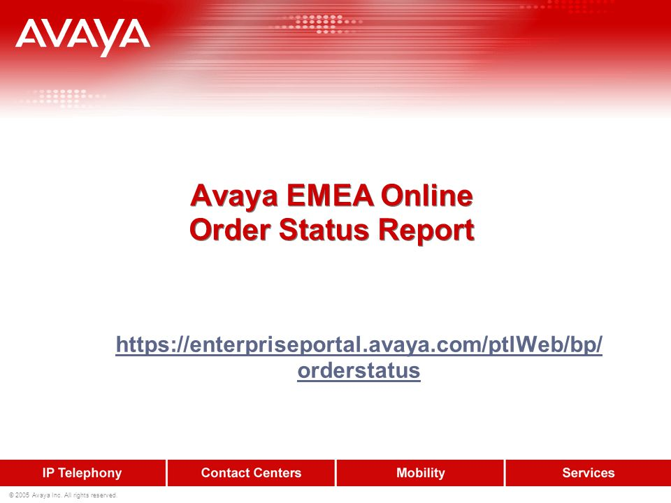 © 2005 Avaya Inc. All rights reserved.