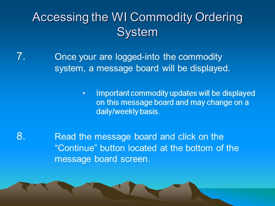 7. Once your are logged-into the commodity system, a message board will be displayed. Important commodity updates will be displayed on this message bo