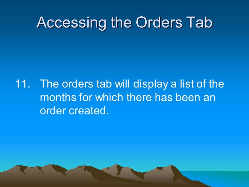 11.The orders tab will display a list of the months for which there has been an order created.