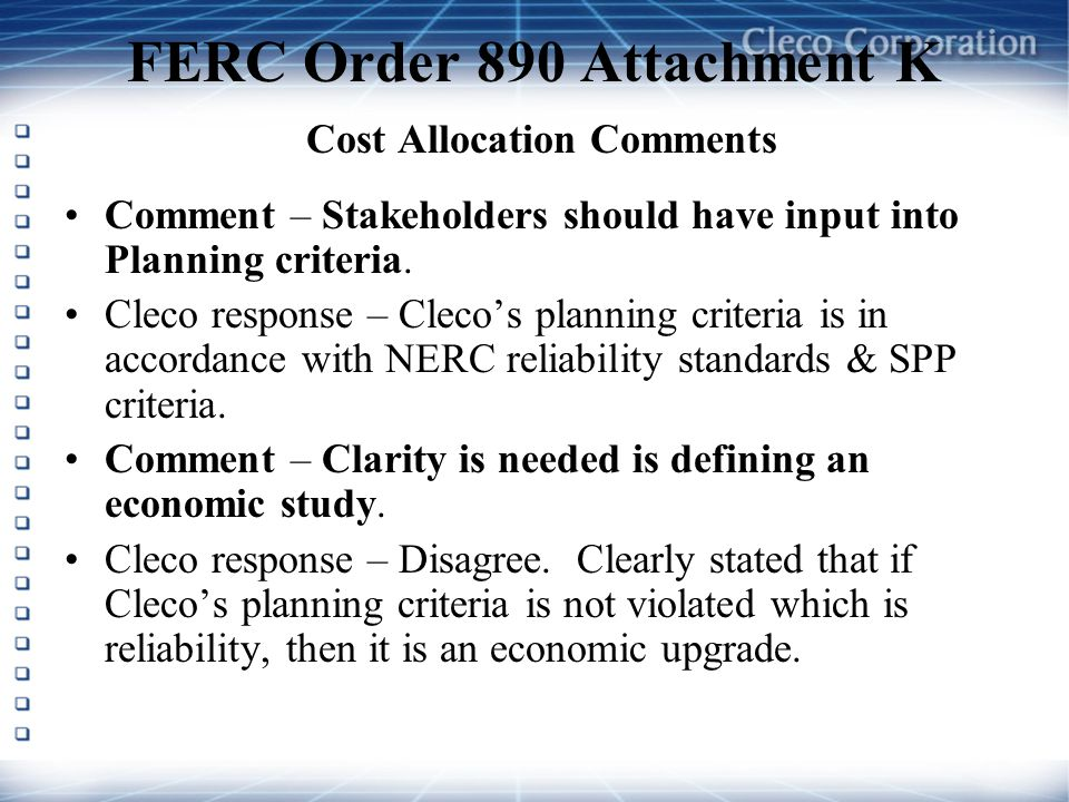 FERC Order 890 Attachment K Cost Allocation Comments Comment – Stakeholders should have input into Planning criteria.