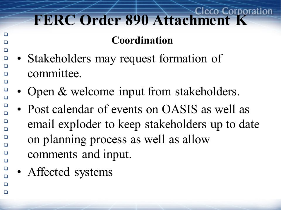 FERC Order 890 Attachment K Coordination Stakeholders may request formation of committee.