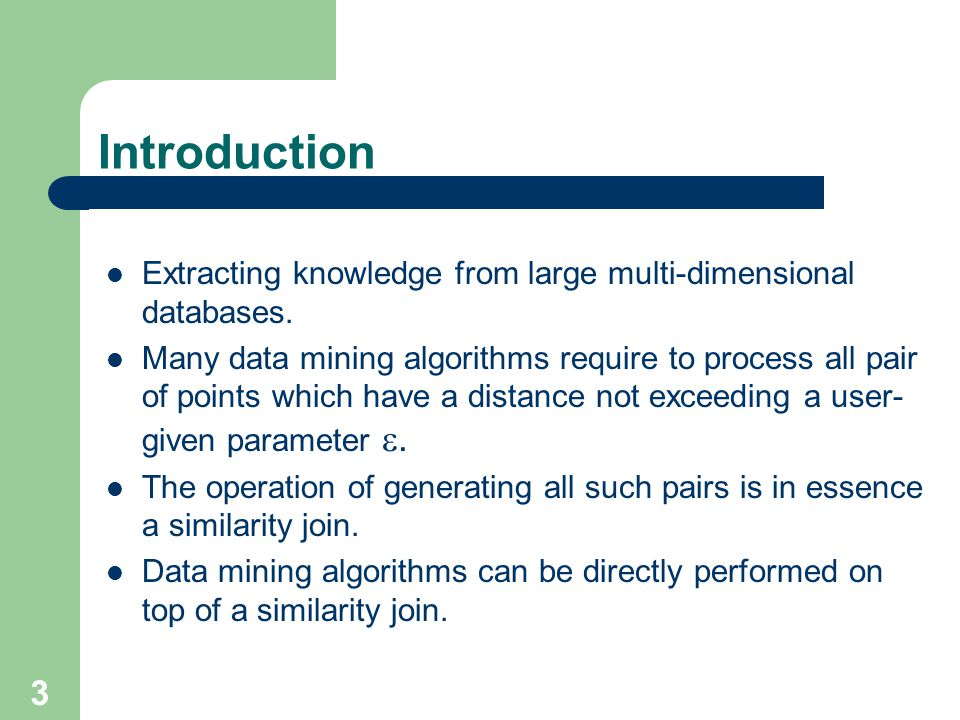 3 Introduction Extracting knowledge from large multi-dimensional databases.