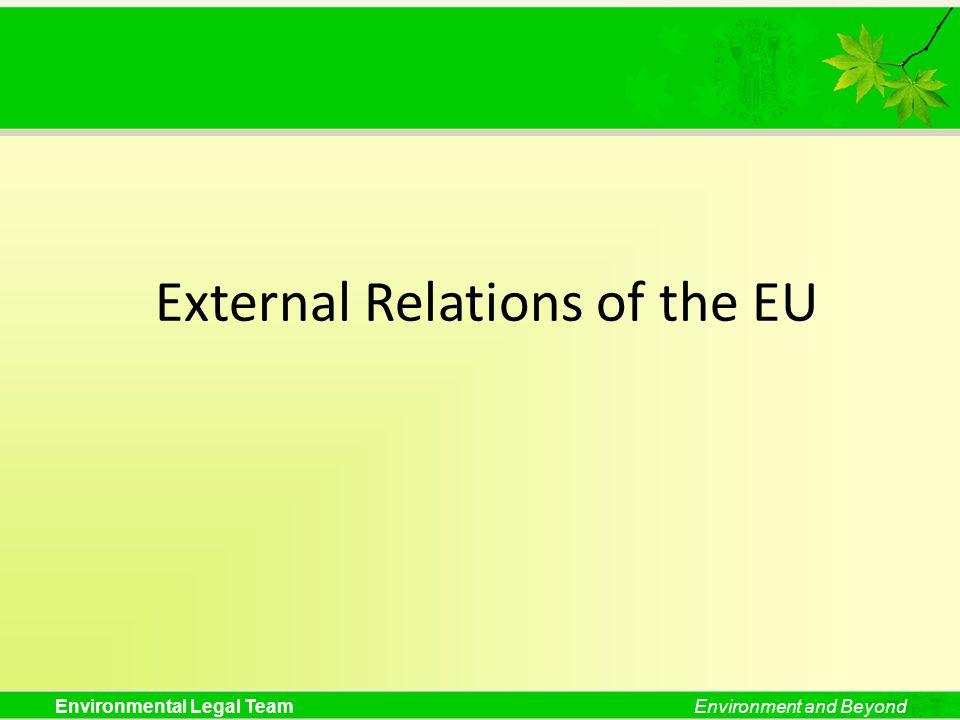 Environmental Legal TeamEnvironment and Beyond External Relations of the EU