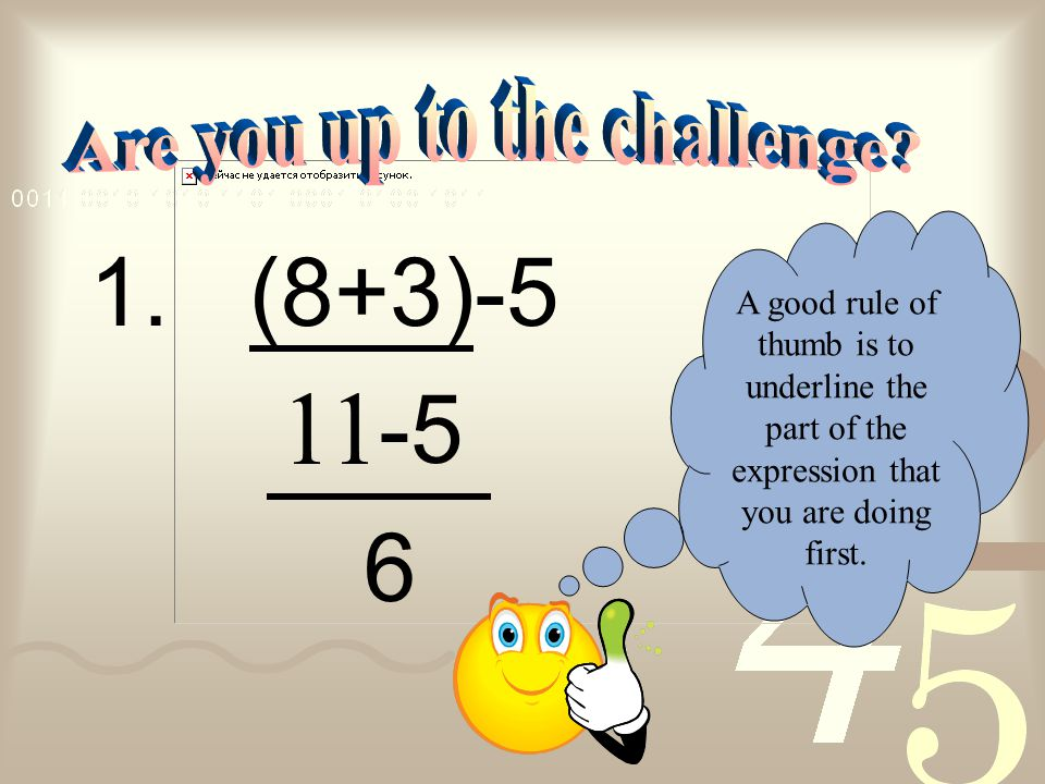3. Add and subtract from left to right. 4+24-6 28-6 22 4. The expression simplifies to 22.