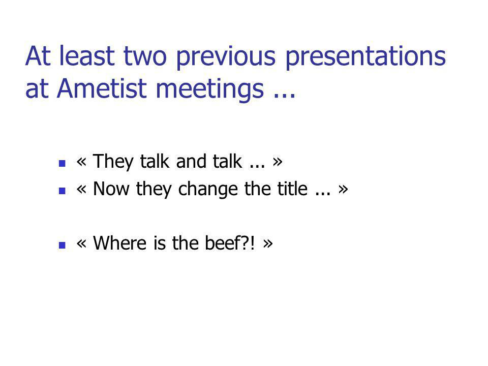 At least two previous presentations at Ametist meetings...