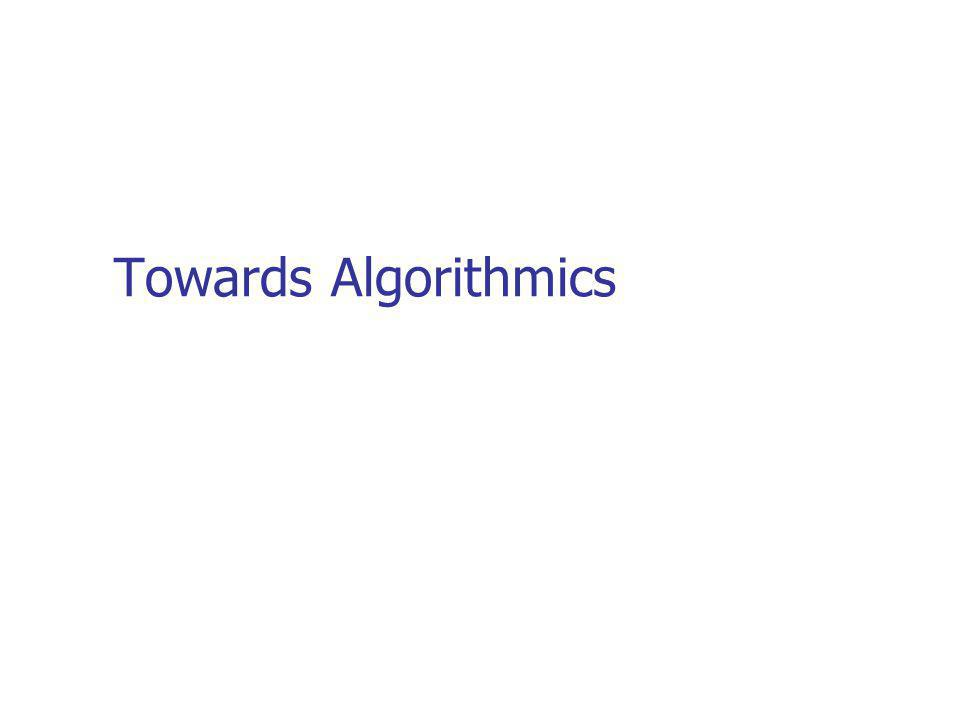 Towards Algorithmics