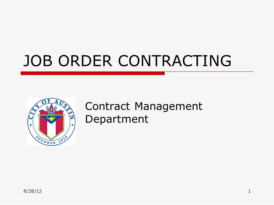 JOB ORDER CONTRACTING Contract Management Department 8/28/121