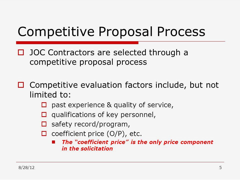 Competitive Proposal Process JOC Contractors are selected through a competitive proposal process Competitive evaluation factors include, but not limit
