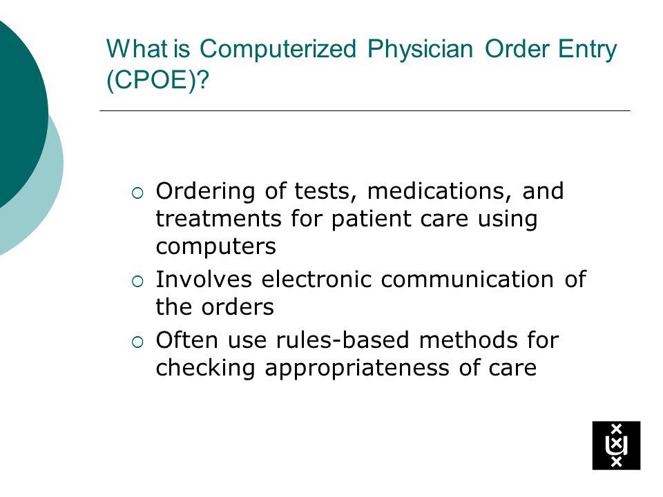 CPOE, EHR and DSS EHR Documentation Medication Test reports (EKG, PFT) Radiology, lab results CPOE DSSDSS